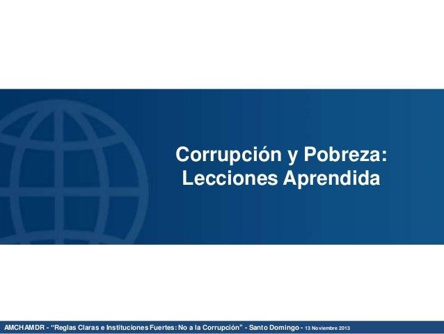 """Corrupción y Pobreza: Lecciones Aprendida  AMCHAMDR - """"Reglas Claras e Instituciones Fuertes: No a la Corrupción'' - Santo..."""