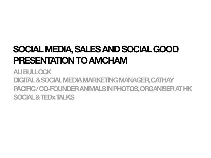SOCIAL MEDIA, SALES AND SOCIAL GOODPRESENTATION TO AMCHAMALIBULLOCKDIGIT &SOCIALMEDIAMARKETINGMANAGER,CA     AL           ...