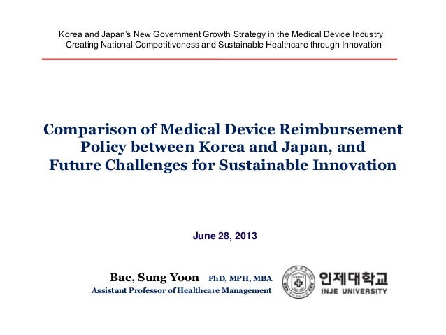 Korea and Japan's New Government Growth Strategy in the Medical Device Industry - Creating National Competitiveness and Su...