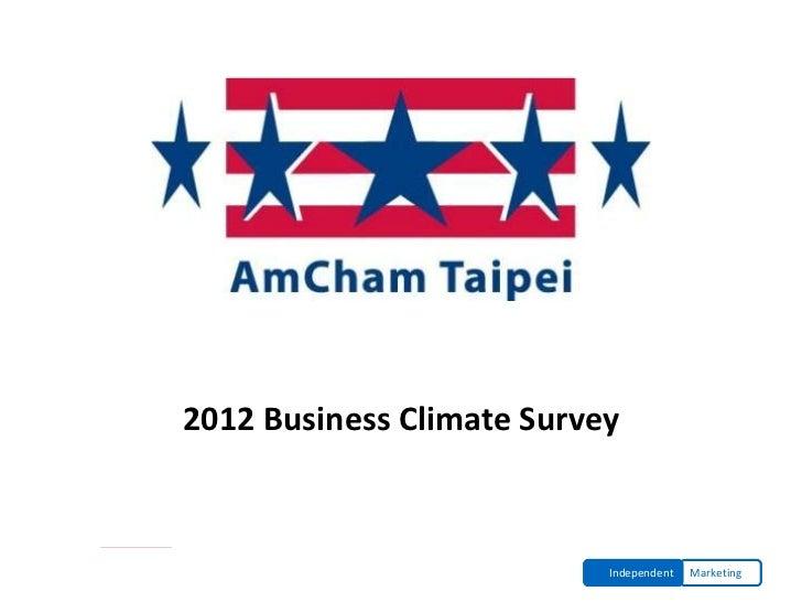 AmCham Taipei2012 Business Climate Survey                           Independent   Marketing