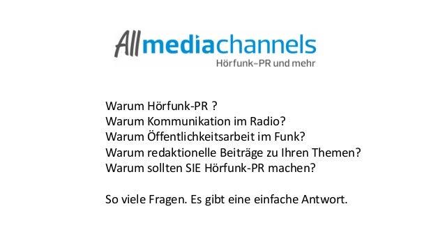 Warum Hörfunk-PR ?  Warum Kommunikation im Radio?  Warum Öffentlichkeitsarbeit im Funk?  Warum redaktionelle Beiträge zu I...