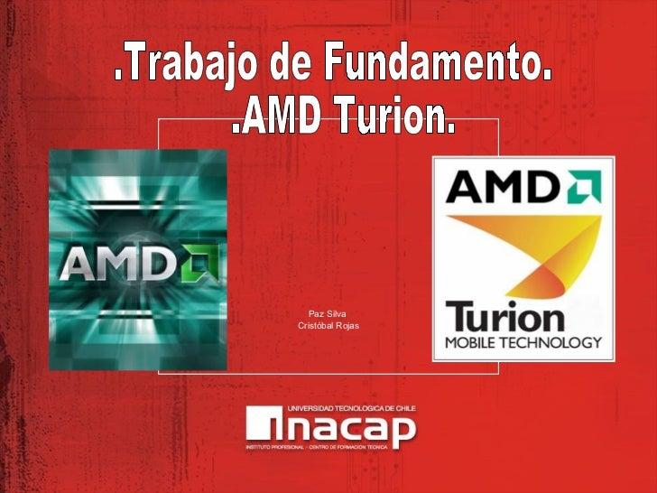 Paz Silva  Cristóbal Rojas .Trabajo de Fundamento. .AMD Turion.