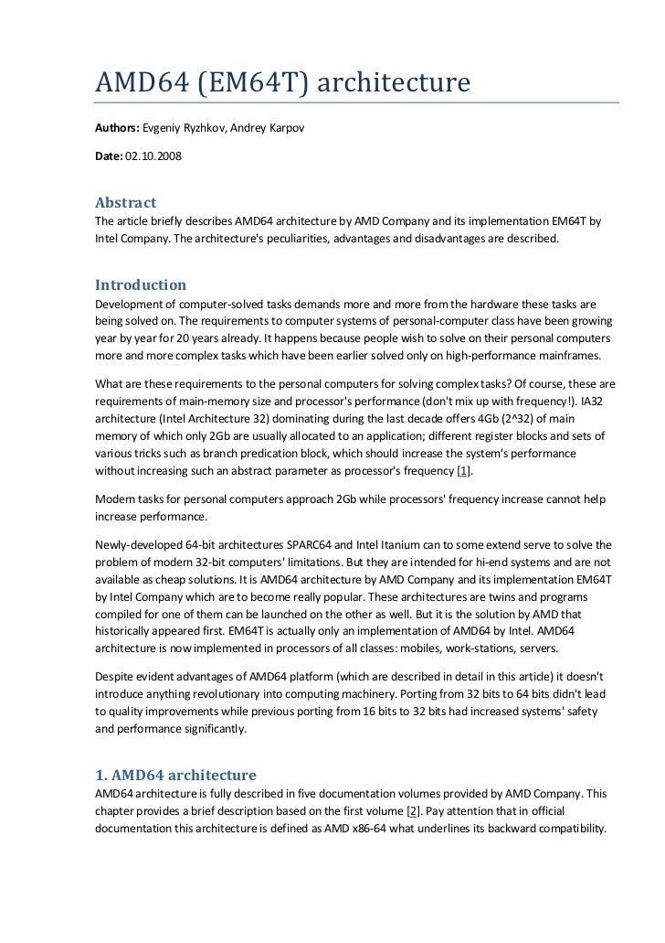 AMD64 (EM64T) architectureAuthors: Evgeniy Ryzhkov, Andrey KarpovDate: 02.10.2008AbstractThe article briefly describes AMD...