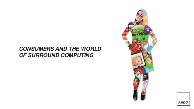 CONSUMERS AND THE WORLD          OF SURROUND COMPUTING1 | Presentation Title | Month ##, 2011 | Public