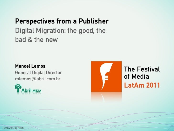 Perspectives from a Publisher - Digital Migration: the good, the bad & the new