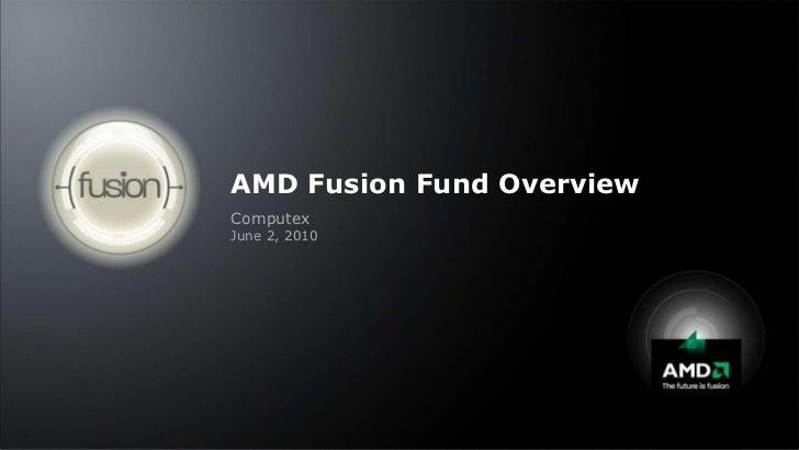 AMD Fusion Fund Media Presentation