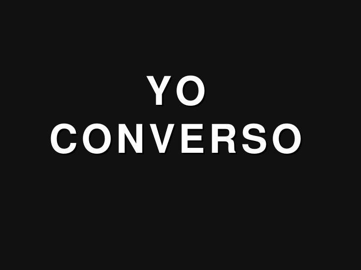 YO CONVERSO