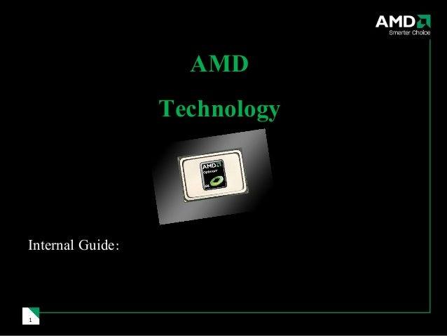 AMD                  TechnologyInternal Guide:1