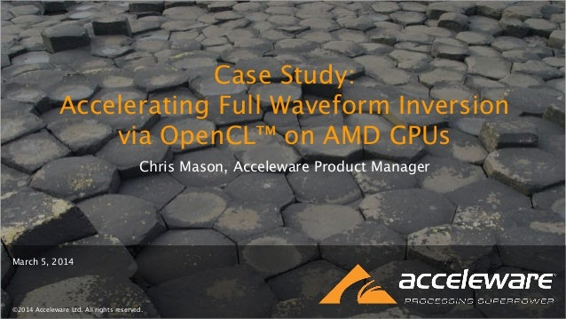CaseStudy:AcceleratingFull WaveformInversionviaOpenCL onAMDGPUs Case Study: Accelerating Full Waveform Inversion via OpenC...