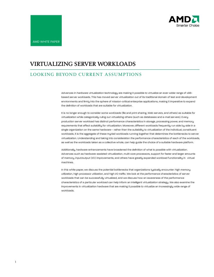 AMD White Paper: Virtualizing Server Workloads         AMD White PAPer         VIRTUALIZING SERVER WORKLOADS     LOOKING B...
