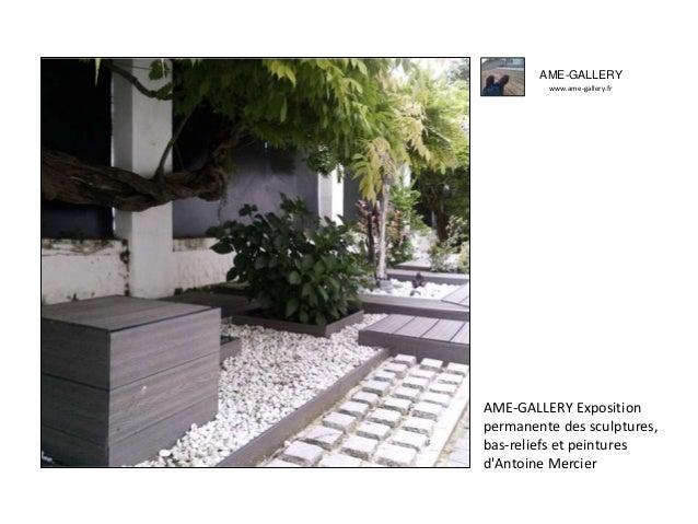 AME-GALLERY www.ame-gallery.fr AME-GALLERY Exposition permanente des sculptures, bas-reliefs et peintures d'Antoine Mercier