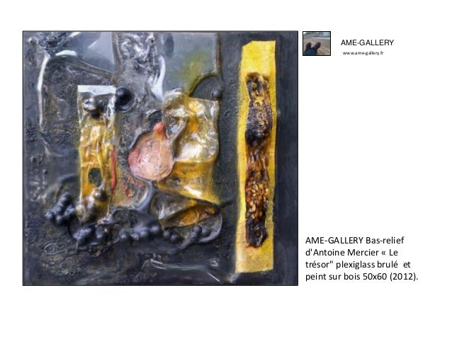 """AME-GALLERY www.ame-gallery.fr AME-GALLERY Bas-relief d'Antoine Mercier « Le trésor"""" plexiglass brulé et peint sur bois 50..."""