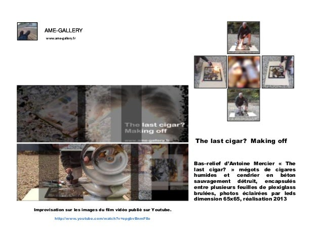 Ame gallery, bas relief d'antoine mercier -the last cigar-making off- images du film vidéo