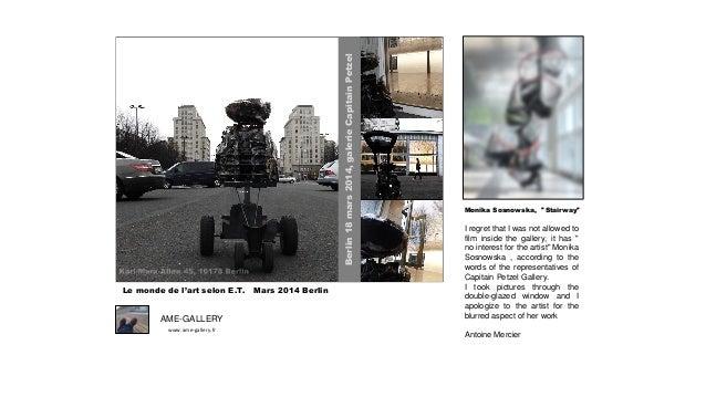 """AME-GALLERY www.ame-gallery.fr Le monde de l'art selon E.T. Mars 2014 Berlin Monika Sosnowska, """"Stairway"""" I regret that I ..."""