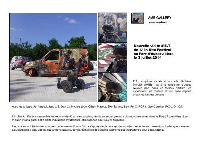 AME-GALLERY www.ame-gallery.fr AME-GALLERY www.ame-gallery.fr Nouvelle visite d'E.T de L' In Situ Festival au Fort d'Auber...
