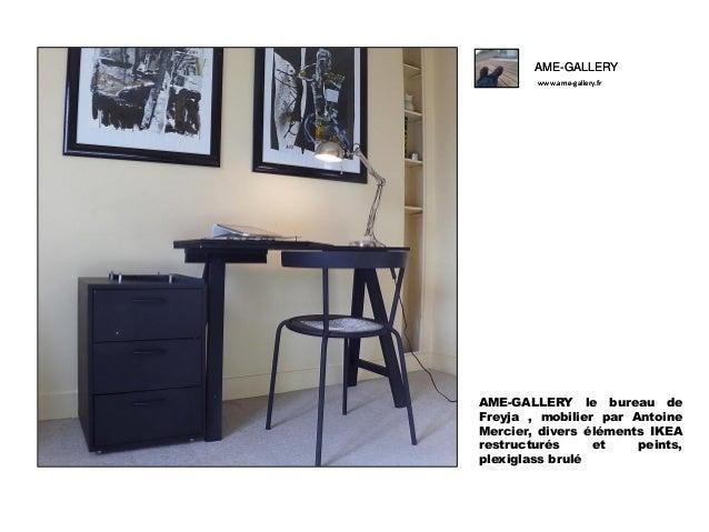 AME-GALLERY www.ame-gallery.fr  AME-GALLERY le bureau de Freyja , mobilier par Antoine Mercier, divers éléments IKEA restr...