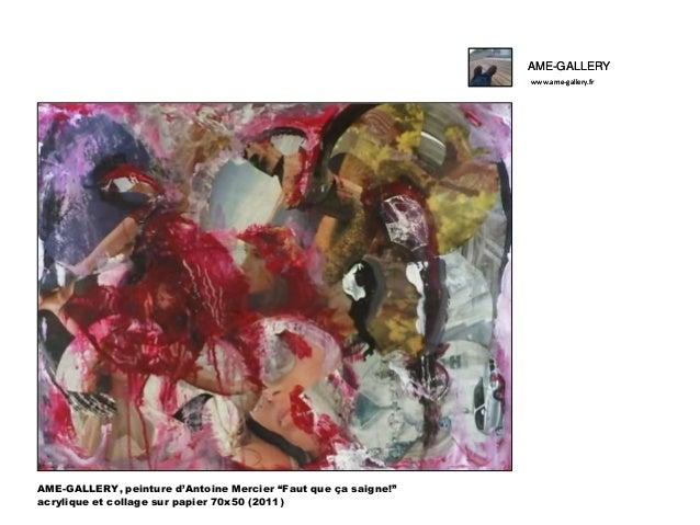 """AME-GALLERY www.ame-gallery.fr  AME-GALLERY, peinture d'Antoine Mercier """"Faut que ça saigne!"""" acrylique et collage sur pap..."""