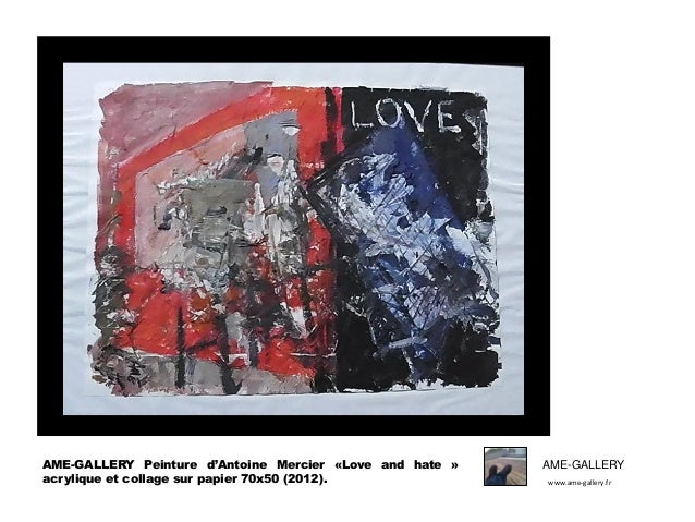 AME-GALLERY Peinture d'Antoine Mercier «Love and hate » acrylique et collage sur papier 70x50 (2012).  AME-GALLERY www.ame...