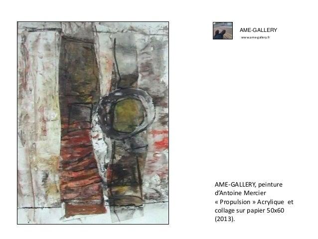 AME-GALLERY www.ame-gallery.fr AME-GALLERY, peinture d'Antoine Mercier « Propulsion » Acrylique et collage sur papier 50x6...