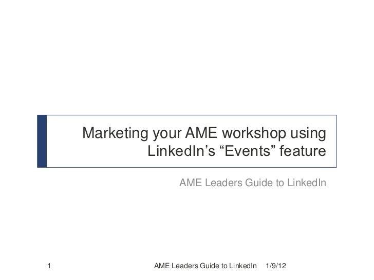 "Marketing your AME workshop using             LinkedIn's ""Events"" feature                     AME Leaders Guide to LinkedI..."
