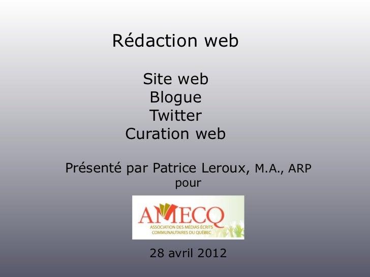 Rédaction web           Site web            Blogue            Twitter         Curation webPrésenté par Patrice Leroux, M.A...