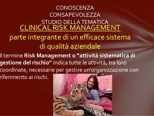 CONOSCENZA                  CONSAPEVOLEZZA                STUDIO DELLA TEMATICA       CLINICAL RISK MANAGEMENT    parte in...