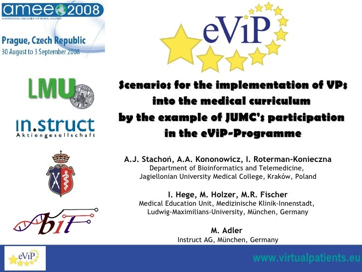 Scenarios for the implementation of VPs into the medical curriculum  by the example of JUMC's participation  in the eViP-P...