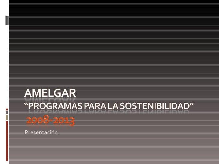 Amelgar Presentación 2009