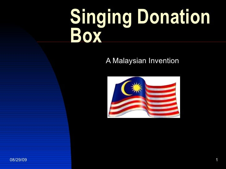 Singing Donation Box A Malaysian Invention 08/29/09