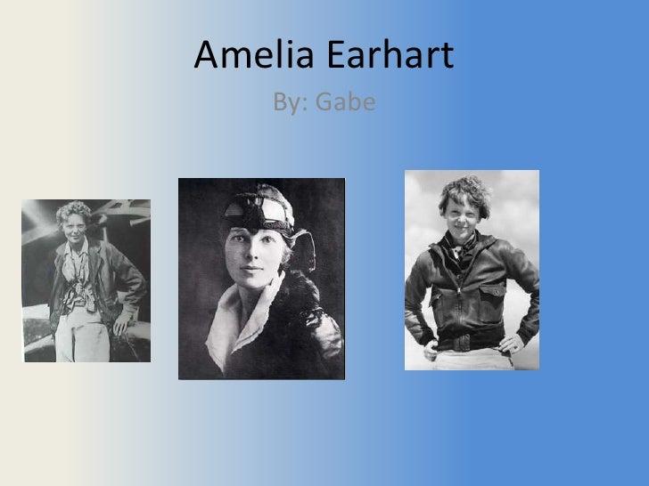 Amelia Earhart<br />By: Gabe<br />