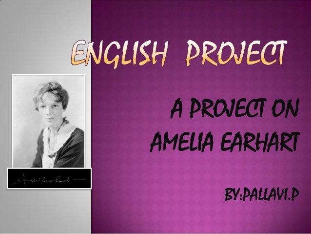 A PROJECT ONAMELIA EARHART      BY:PALLAVI.P