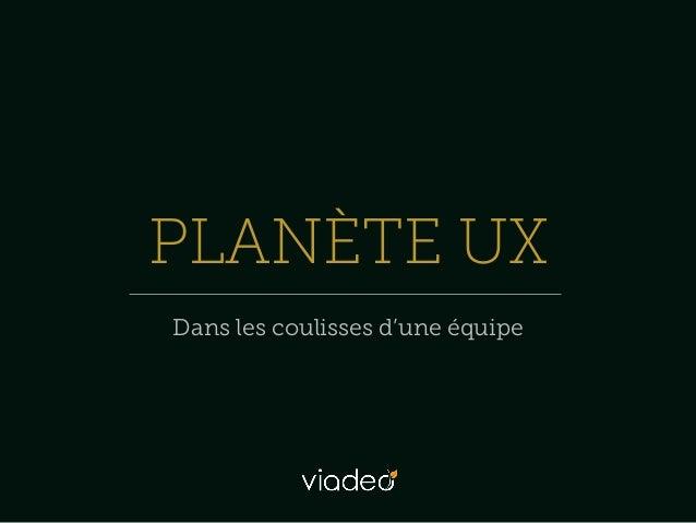 Planète UX, portrait d'une équipe par Amélie Boucher et Julien Hilion