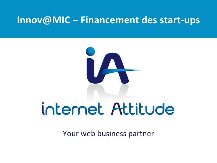 Innov@MIC – Financement des start-ups         Your web business partner