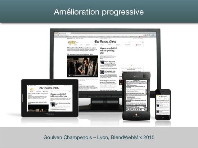 Amélioration progressive Goulven Champenois – Lyon, BlendWebMix 2015