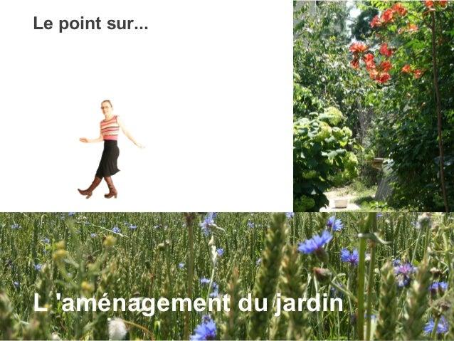 Le point sur... L'aménagement du jardin