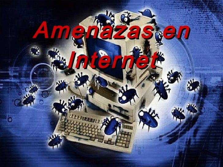 Amenazas en Internet
