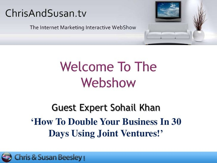 "Guest Expert Sohail Khan""How To Double Your Business In 30   Days Using Joint Ventures!"""