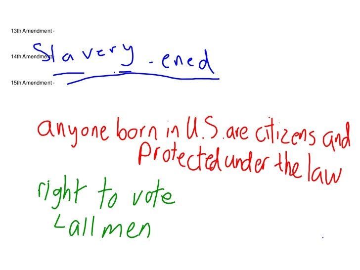 13th Amendment -14th Amendment -15th Amendment -
