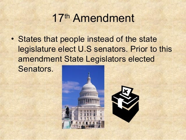 17th amendment Home » lonang commentaries » constitutional law » federalism » 17th amendment: debate over popular election the seventeenth amendment.