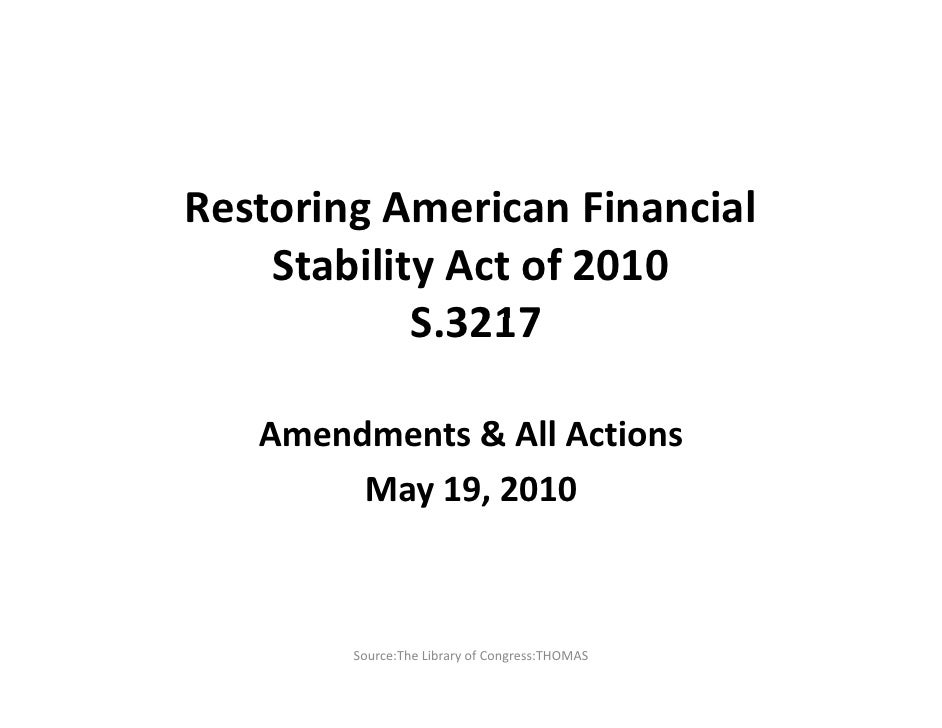 Restoring American Financial Stability Act of 2010  S.3217 <br />Amendments & All Actions<br />May 20, 2010 <br />Source:T...