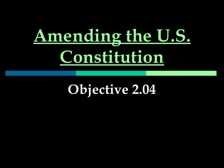 Amending the U.S. Constitution Objective 2.04