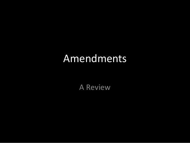 Amendments A Review