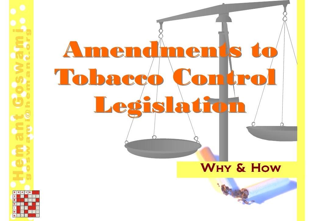 Why Amendment to Tobacco Control  Legislation are required