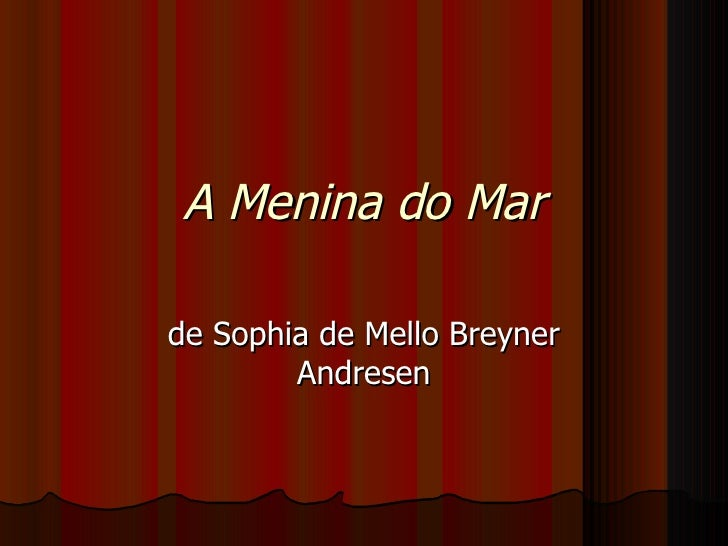 A Menina do Mar de Sophia de Mello Breyner Andresen
