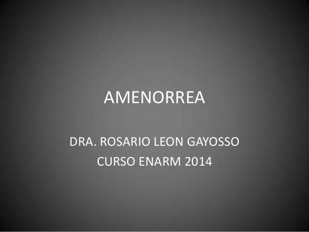 AMENORREA DRA. ROSARIO LEON GAYOSSO CURSO ENARM 2014