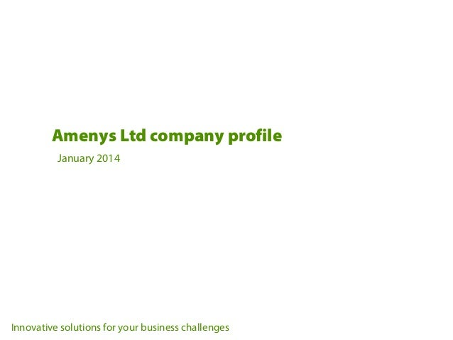 Amenys Ltd company profile January 2014  Innovative solutions for your business challenges