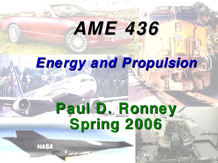 AME 436 Energy and Propulsion Paul D. Ronney Spring 2006