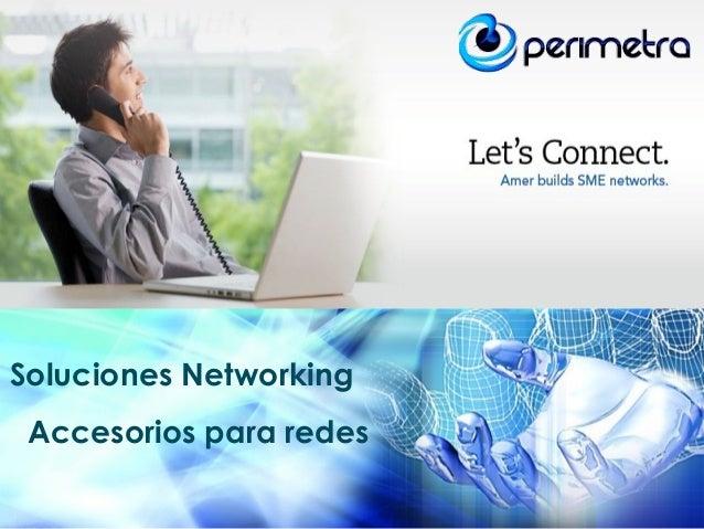 Soluciones Networking Accesorios para redes