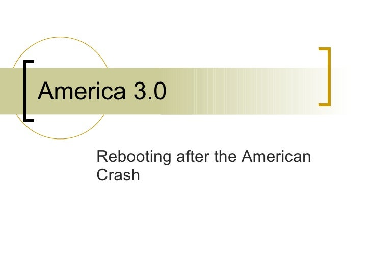 America 3.0 Rebooting after the American Crash