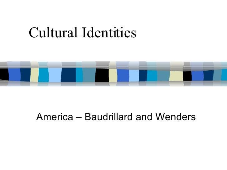 Cultural Identities America – Baudrillard and Wenders
